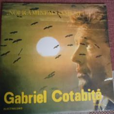 Gabriel Cotabita Noi ramanem oameni disc vinyl Muzica Pop electrecord rock lp usoara, VINIL