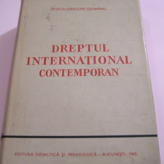 GRIGORE GEAMANU - DREPTUL INTERNATIONAL CONTEMPORAN, 1965 - Carte Drept international
