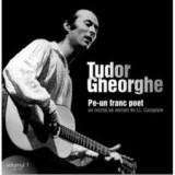TUDOR GHEORGHE - PE UN FRANC POET, CD