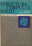 Iuliu Pop / Vasile Niculescu - Structura corpului solid ( metode fizice de studiu )