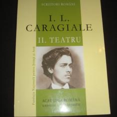 I. L. CARAGIALE - TEATRU Volumul 2