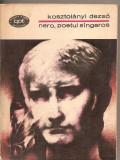 (C2668) NERO, POETUL SINGEROS DE KOSZTOLANYI DEZSO, EDITURA MINERVA, BUCURESTI, 1975