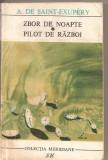 (C2669) ZBOR DE NOAPTE * PILOT DE RAZBOI DE A. DE SAINT EXUPERY, EDITURA MERIDIANE, BUCURESTI, 1968