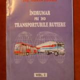 INDRUMAR PRIVIND TRANSPORTURILE RUTIERE / Ing. DORIN LUNGU / 2 VOL. - Carti auto