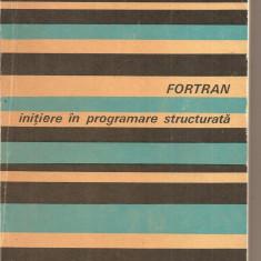 (C2658) FORTRAN INITIERE IN PROGRAMARE STRUCTURALTA DE STELIAN NICULESCU, EDITURA TEHNICA, BUCURESTI, 1978 - Carte Limbaje de programare