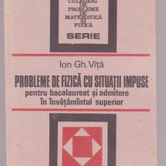 Ion Gh. Vita - Probleme de fizica cu situatii impuse pentru bacalaureat si adm