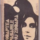 Mircea Valcu - Noaptea pasarile nu zboara - Roman, Anul publicarii: 1980