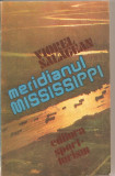 (C2640) MERIDIANUL MISSISSIPPI DE VIOREL SALAGEAN, EDITURA SPORT-TURISM, BUCURESTI, 1985