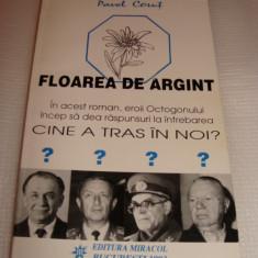 FLOAREA DE ARGINT - CINE A TRAS IN NOI ? - Pavel Corut