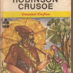 (C2630/1) ROBINSON CRUSOE DE DANIEL DEFOE, EDITURA ION CREANGA, BUCURESTI, 1970, TRADUCERE DE PETRU COMARNESCU - Carte educativa
