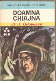 (C2709) DOAMNA CHIAJNA DE A. I . ODOBESCU,  EDITURA ION CREANGA, BUCURESTI, 1974, A.I. Odobescu
