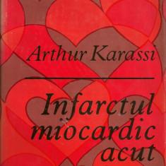 Arthur Karassi - Infarctul miocardic acut - Carte Cardiologie
