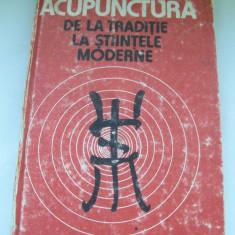 ACUPUNCTURA DE LA TRADITIE LA STIINTELE MODERNE DUMITRU CONSTANTIN - Carte tratamente naturiste