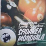 SFIDAREA MONDIALA - Jean-Jaques Servan-Schreiber - Roman, Humanitas, Anul publicarii: 1990