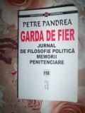 Petre Pandrea - GARDA DE FIER JURNAL DE FILOSOFIE POLITICA  MEMORII PENITENCIARE