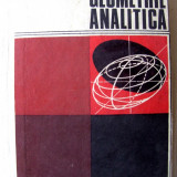 """""""GEOMETRIE ANALITICA cu elemente de algebra liniara"""", Gheorghe Vranceanu / George Gr. Margulescu, 1973. Tiraj 8820 exemplare. Carte noua - Carte Matematica"""