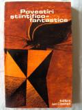 POVESTIRI STIINTIFICO - FANTASTICE, Culegere alcatuita de Ion Hobana, 1976. Noua