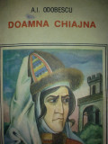 DOAMNA CHIAJNA - A. I. ODOBESCU, A.I. Odobescu