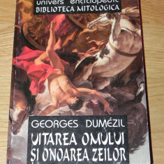 GEORGES DUMEZIL - UITAREA OMULUI SI ONOAREA ZEILOR SI ALTE ESEURI - Carte mitologie