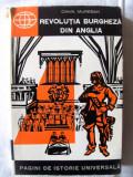 """""""REVOLUTIA BURGHEZA DIN ANGLIA"""", Camil Muresan, 1964. Carte noua. Biblioteca de istorie OM, Alta editura"""