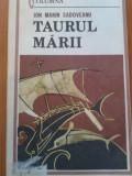 TAURUL MARII - Ion Marin Sadoveanu, Ion Marin Sadoveanu
