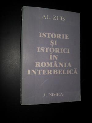 Al. Zub -Istorie si istoric in romania interbelica foto