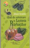 ALISON GRAMBS - GHID DE ORIENTARE IN LUMEA BARBATILOR, Humanitas, 2008