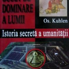 Istoria secreta a umanitatii - Os. Kuhlen - Carte masonerie