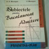 SUBIECTE PENTRU BACALAUREAT SI ADMITERE ( ALGEBRA, ANALIZA, GEOMETRIE, TRIGONOMETRIE )- cea mai buna carte ptr examene  ~ A.S.MURESAN & V.MURESAN