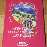CLAUDIU VODA - AVENTURILE CELOR 101 ... DE LA FREAMAT. din amintirile despre clubul de turism pentru tineret. expeditii - Carte Geografie