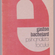 Gaston Bachelard - Psihanaliza focului - Roman, Anul publicarii: 1989
