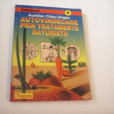 Aurelian Carjeu Gogan - AUTOVINDECARE PRIN TRATAMENTE NATURISTE - Carte tratamente naturiste