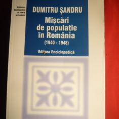 D.Sandru - Miscari de Populatie in Romania 1940-1948 - Ed. 2003