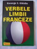 VERBELE LIMBII FRANCEZE  - GEORGE .I. GHIDU , CARTEA ESTE NOUA !