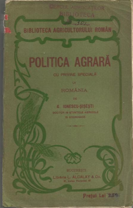 Ionescu-Sisesti /POLITICA AGRARA - cu privire speciala la Romania, ed I,cca1914