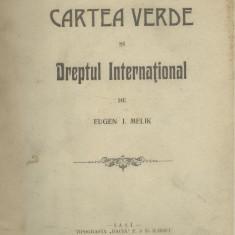 Eugen I.Melik / CARTEA VERDE SI DREPTUL INTERNATIONAL - editie 1914
