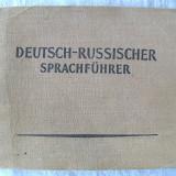 """""""DEUTSCH - RUSSISCHER SPRACHFUHRER"""", 1962. Nou - Ghid de conversatie"""