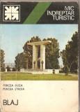 (C1405) BLAJ, MIC INDREPTAR TURISTIC, DE MIRCEA BUZA SI MIRCEA STROIA, EDITURA SPORT - TURISM, BUCURESTI, 1985