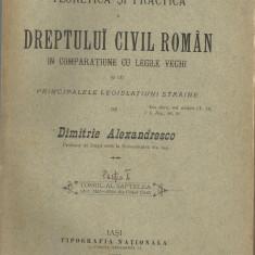 D.Alexandresco / EXPLICATIUNE TEORETICA SI PRACTICA A DREPTULUI CIVIL ROMAN - editie 1902 - Carte Drept civil