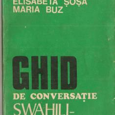 (C1404) GHID DE CONVERSATIE SWAHILI-ROMAN DE IULIA GEORGESCU, ELISABETA SOSA SI MARIA BUZ, EDITURA SCRISIL ROMANESC, CRAIOVA, 1982