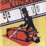 CUM PUTETI DEVENI ILUZIONIST de A. IOZEFINI - Carte paranormal