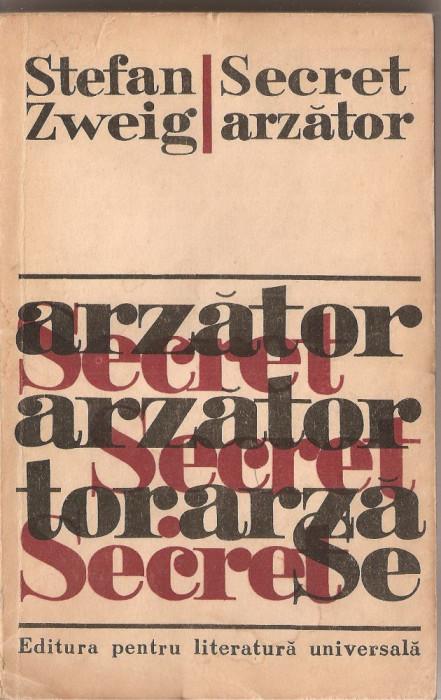 (C1487) SECRET ARZATOR DE STEFAN ZWEIG, ELU, BUCURESTI, 1966, IN ROMANESTE DE ELENA DAVIDESCU, CU O PREFATA DE HERTHA PEREZ