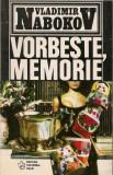 Vladimir Nabokov - Vorbeste, memorie ( o autobiografie rescrisa )