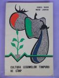 VOINEA MARIN/MAIER LAURIAN-CULTURA LEGUMELOR TIMPURII IN CAMP/1976, Alta editura