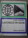 Lacurile pe glob Petre Gastescu carte geografie stiinta natura ilustrata foto, Alta editura