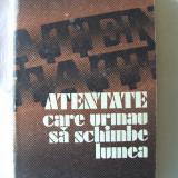 """ATENTATE CARE URMAU SA SCHIMBE LUMEA"", V. P. Borovicka, 1978. Absolut noua - Istorie"