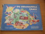 PE DRUMURILE TARII - CINTECE (PARTITURI ) - muzica Th. Bratu, Ilustrati: Livia Rusz, versuri: Petre Ghelmez  -- [1967,   45  p, imagini color ], Alta editura