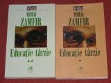 Mihai Zamfir - Educatie tarzie - 2 vol., 1998
