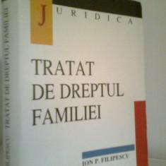 Tratat de Dreptul Familiei - Acad. Prof. Univ. dr. doc. ION P. FILIPESCU (1998) - Carte Dreptul familiei