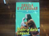 SHEILA  O' FLANGAN  - - DINTR-O  DATA  SINGURA, Alta editura